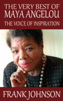 Frank Johnson - The Very Best of Maya Angelou: The Voice of Inspiration artwork