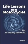 Life Lessons From Motorcycles Seventy-Five Tips For Defining Your Brand