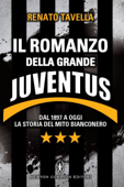 Il romanzo della grande Juventus