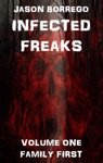Infected Freaks Volume One Family First