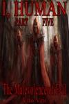 I Human Part Five The Malevolence Of Evil