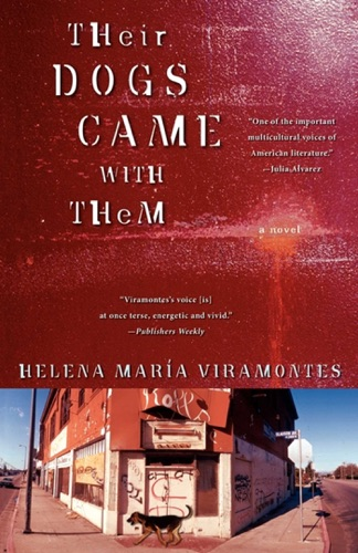 Helena Maria Viramontes - Their Dogs Came with Them