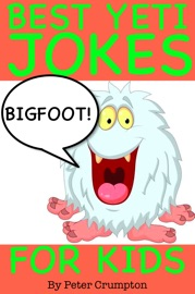 Best Bigfoot Yeti Jokes for Kids - Peter Crumpton