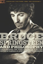 Bruce Springsteen And Philosophy