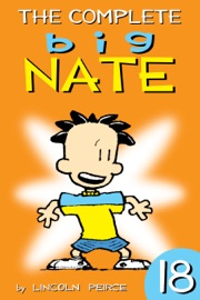 The Complete Big Nate: #18 - Lincoln Peirce