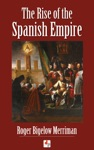 The Rise Of The Spanish Empire