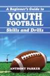 Youth Football Skills And Drills A Beginners Guide