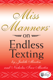 Miss Manners: On Endless Texting