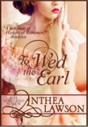 To Wed The Earl A Regency Novella