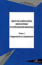 Droit De La R Gulation Service Public Et Int Gration R Gionale Tome 1