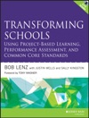 Transforming Schools Using Project-Based Learning Performance Assessment And Common Core Standards