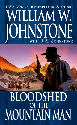 William W. Johnstone & J.A. Johnstone - Bloodshed of the Mountain Man