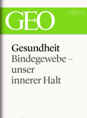 Gesundheit: Bindegewebe - unser innerer Halt (GEO eBook Single)