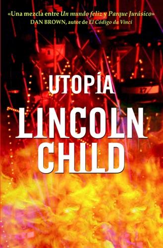 Lincoln Child - Utopía