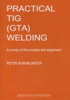 A Practical Guide To TIG GTA Welding
