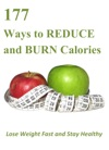 177 Ways To Reduce And Burn Calories Lose Weight Fast And Stay Healthy