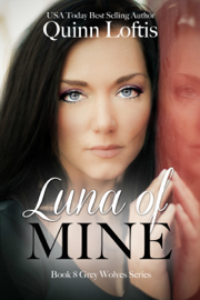 Luna of Mine, Book 8 The Grey Wolves Series book