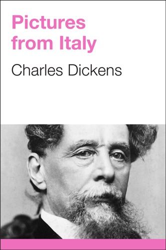 Charles Dickens - Pictures from Italy