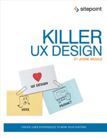 Killer UX Design - Jodie Moule