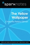 The Yellow Wallpaper SparkNotes Literature Guide