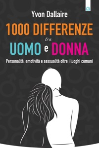 1000 differenze tra uomo e donna da Yvon Dallaire