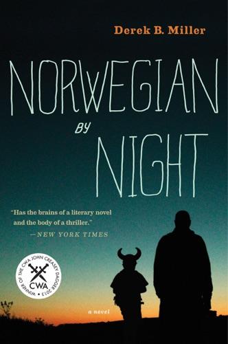 Norwegian by Night - Derek B. Miller - Derek B. Miller
