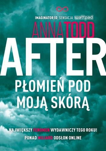 Anna Todd - After. Płomień pod moją skórą