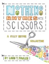 Nothing Rhymes With Scissors