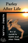 Parley After Life: D.I.Y. Guide to Death and Other Taxes
