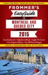 Frommers EasyGuide To Montreal And Quebec City 2015
