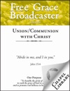 Free Grace Broadcaster - Issue 164 - UnionCommunion With Christ