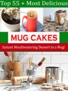 Top 55  Most Delicious Mug Cakes