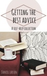 Getting The Best Advice A Self-Help Collection
