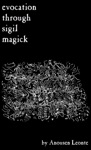 Evocation Through Sigil Magick A Guide To Contacting Other Realities
