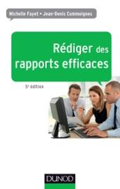 Rédiger des rapports efficaces - 5e éd.