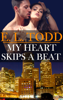 My Heart Skips a Beat (Forever and Ever #10) - E. L. Todd