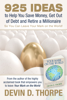925 Ideas to Help You Save Money, Get Out of Debt and Retire a Millionaire so You Can Leave Your Mark on the World - Devin Thorpe