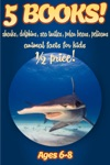 12 Price 5 Bundled Books Facts About Sharks Dolphins Sea Turtles Polar Bears  Pelicans For Kids 6-8
