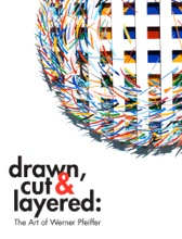 Drawn, Cut And Layered: The Art Of Werner Pfeiffer