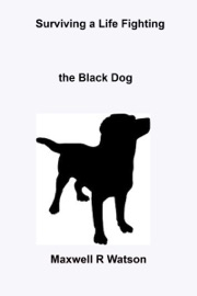 SURVIVING A LIFE FIGHTING THE BLACK DOG