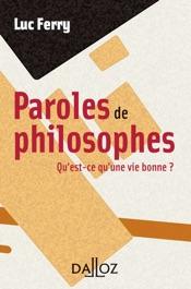 Download Paroles de philosophes. Qu'est-ce qu'une vie bonne ?