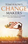 Tomorrow's Change Makers: Reclaiming the Power of Citizenship for a New Generation