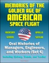 Memories Of The Golden Age Of American Space Flight Mercury Gemini Apollo Skylab - Oral Histories Of Managers Engineers And Workers Set 4 - Including Sjoberg Wendt And Yardley