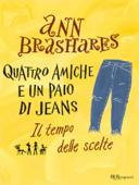 Quattro amiche e un paio di jeans - 3. Il tempo delle scelte