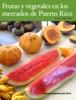 Vegetales en los mercados de Puerto Rico