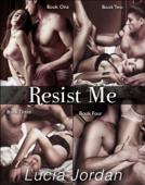 Resist Me (Complete Series)