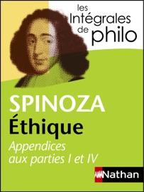 Intégrales de Philo - SPINOZA, Ethique (Appendices aux parties I et IV) - Spinoza, André Comte-Sponville & Patrick Dupouey