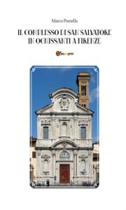 Il Complesso Di San Salvatore In Ognissanti A Firenze Libro Cover