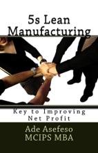 5s Lean Manufacturing (Key To Improving Net Profit)
