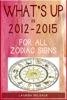What's Up in 2012-2015 For All Zodiac Signs